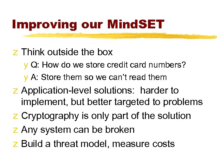 Improving our Mind. SET z Think outside the box y Q: How do we