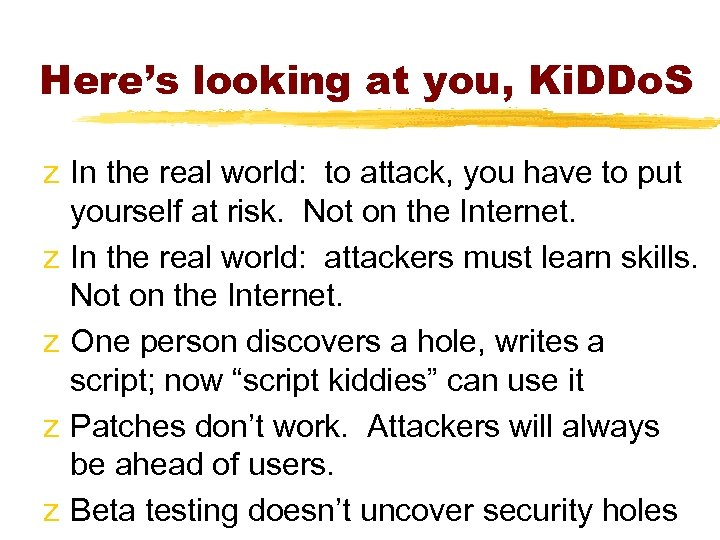 Here's looking at you, Ki. DDo. S z In the real world: to attack,