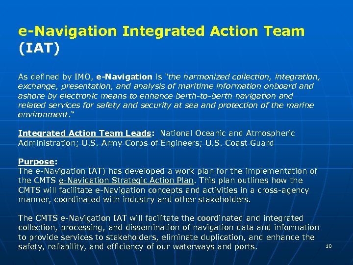 e-Navigation Integrated Action Team (IAT) As defined by IMO, e-Navigation is