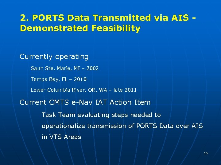 2. PORTS Data Transmitted via AIS Demonstrated Feasibility Currently operating Sault Ste. Marie, MI