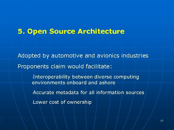 5. Open Source Architecture Adopted by automotive and avionics industries Proponents claim would facilitate: