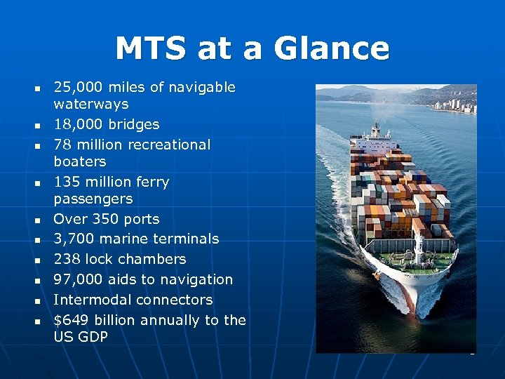 MTS at a Glance n n n n n 25, 000 miles of navigable