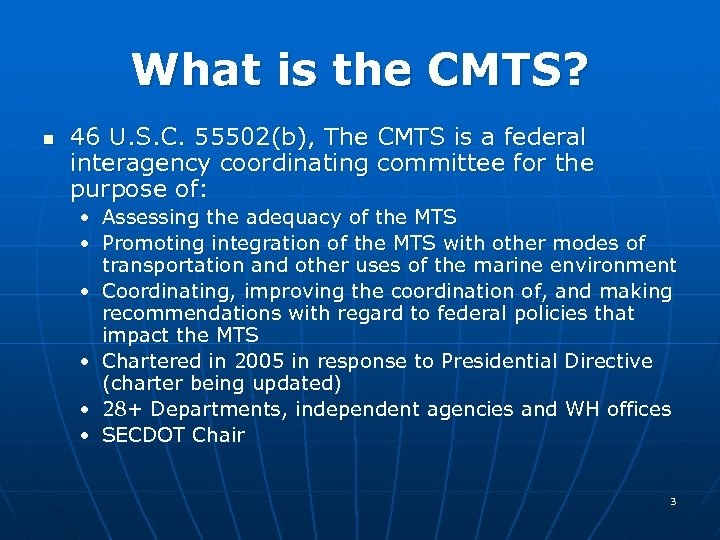 What is the CMTS? n 46 U. S. C. 55502(b), The CMTS is a