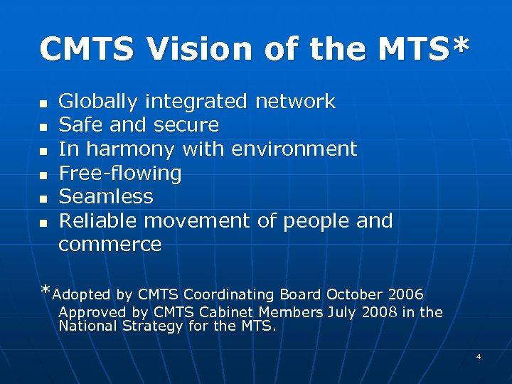 CMTS Vision of the MTS* n n n Globally integrated network Safe and secure