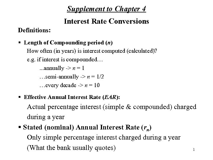 Supplement to Chapter 4 Interest Rate Conversions Definitions: § Length of Compounding period (n)