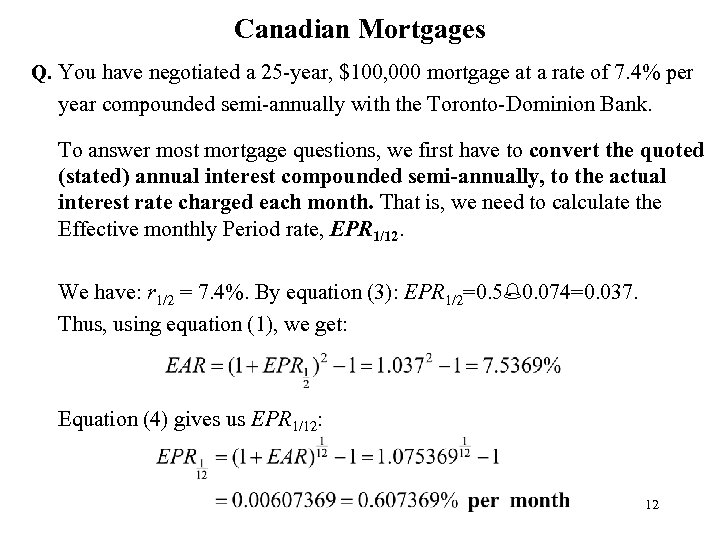 Canadian Mortgages Q. You have negotiated a 25 -year, $100, 000 mortgage at a