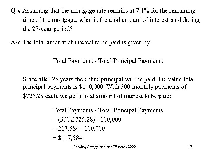 Q-c Assuming that the mortgage rate remains at 7. 4% for the remaining time