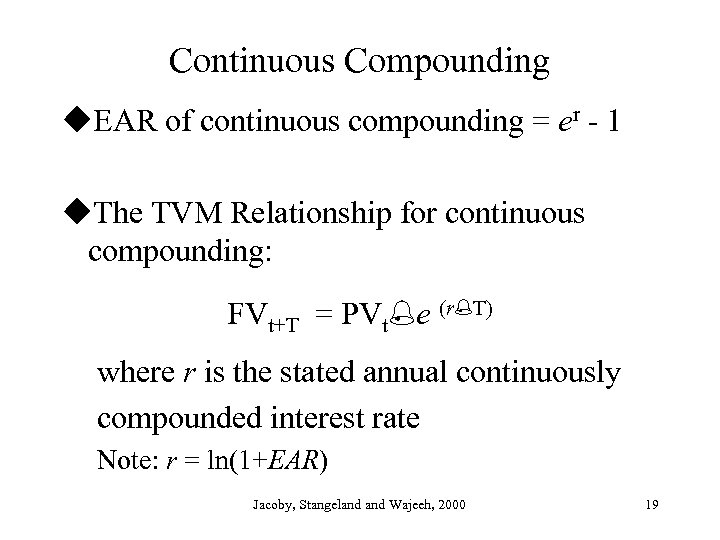 Continuous Compounding u. EAR of continuous compounding = er - 1 u. The TVM
