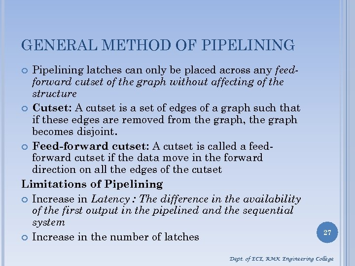 GENERAL METHOD OF PIPELINING Pipelining latches can only be placed across any feedforward cutset
