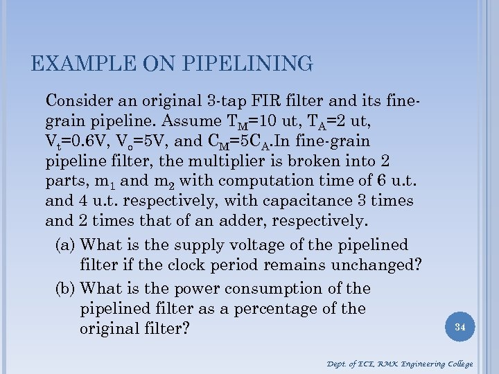 EXAMPLE ON PIPELINING Consider an original 3 -tap FIR filter and its finegrain pipeline.
