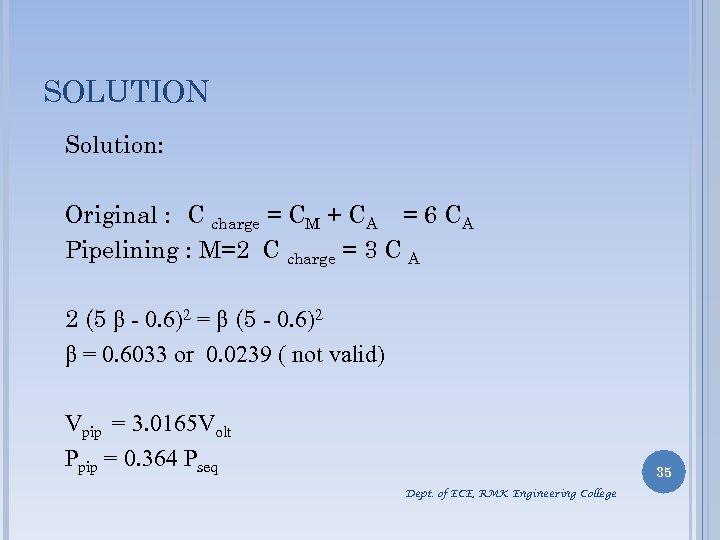 SOLUTION Solution: Original : C charge = CM + CA = 6 CA Pipelining