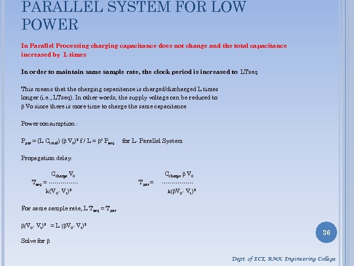 PARALLEL SYSTEM FOR LOW POWER In Parallel Processing charging capacitance does not change and