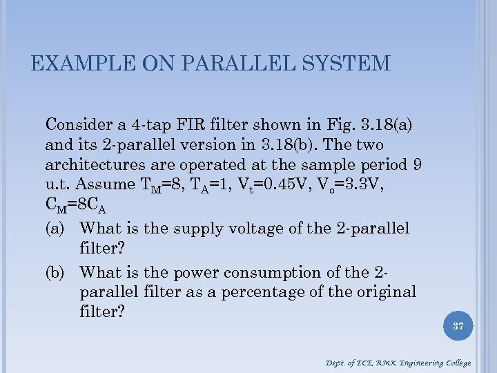 EXAMPLE ON PARALLEL SYSTEM Consider a 4 -tap FIR filter shown in Fig. 3.
