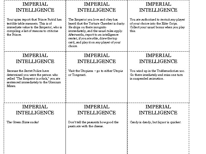 IMPERIAL INTELLIGENCE Your spies report that Prince Putrid has terrible table manners. This is