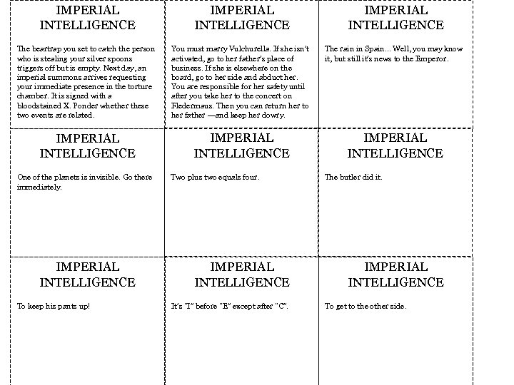 IMPERIAL INTELLIGENCE The beartrap you set to catch the person who is stealing your