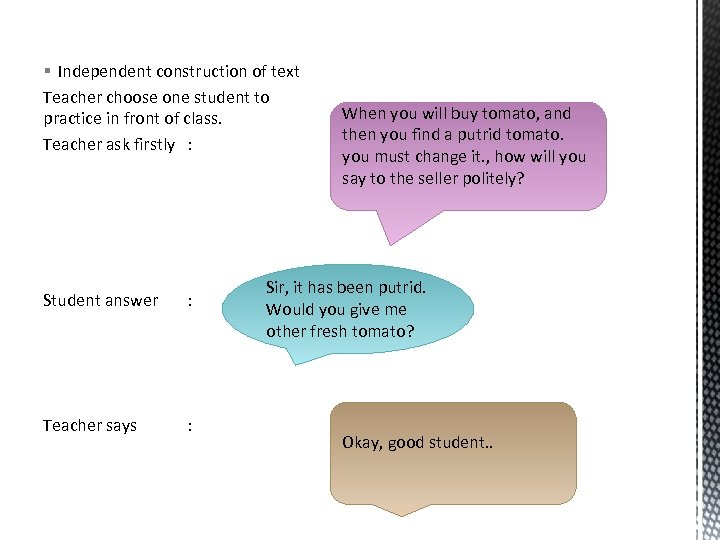§ Independent construction of text Teacher choose one student to practice in front of