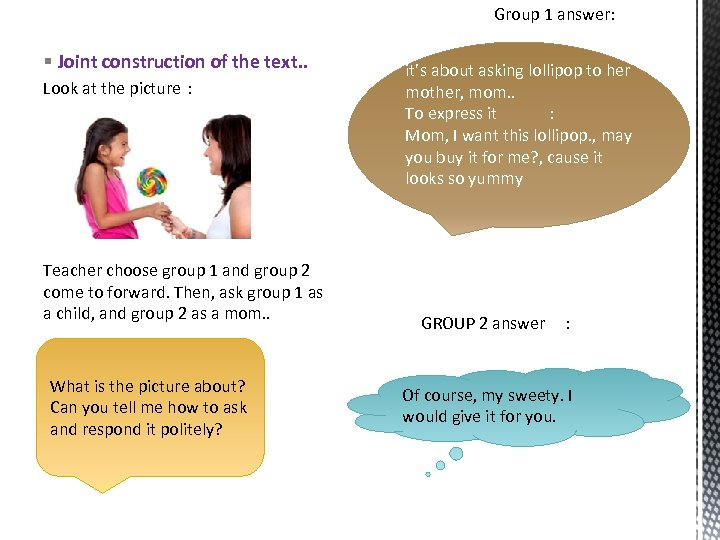 Group 1 answer: § Joint construction of the text. . Look at the picture