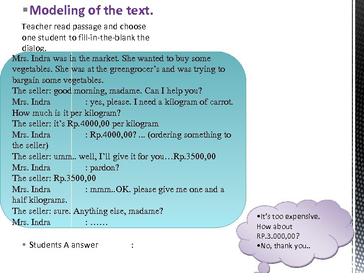 § Modeling of the text. Teacher read passage and choose one student to fill-in-the-blank