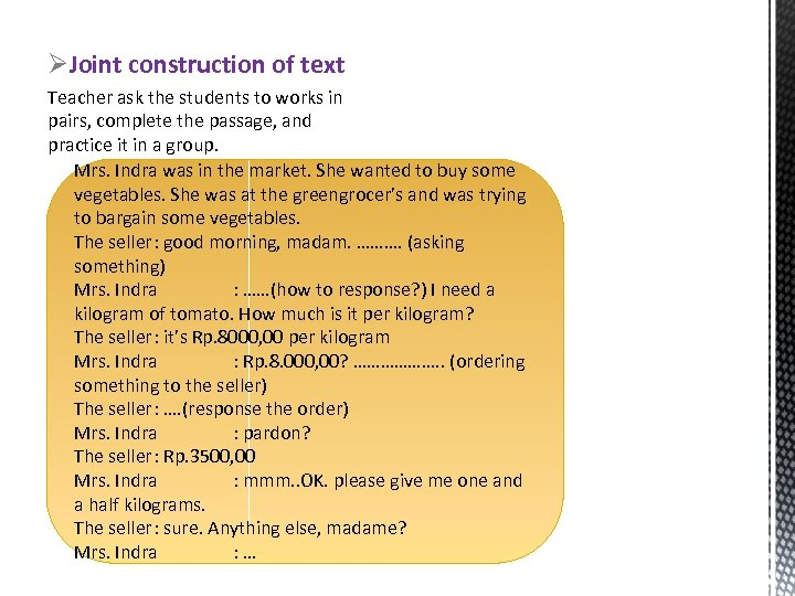 ØJoint construction of text Teacher ask the students to works in pairs, complete the