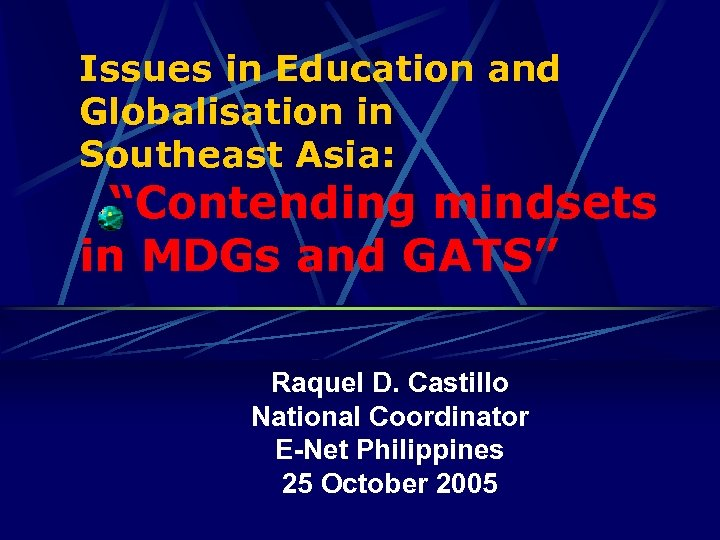 """Issues in Education and Globalisation in Southeast Asia: """"Contending mindsets in MDGs and GATS"""""""