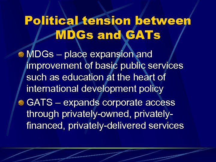 Political tension between MDGs and GATs MDGs – place expansion and improvement of basic