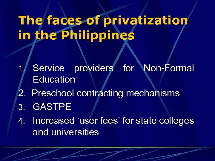 The faces of privatization in the Philippines 1. Service providers for Non-Formal Education 2.
