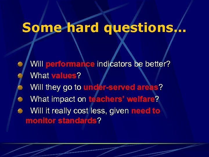Some hard questions… Will performance indicators be better? What values? Will they go to