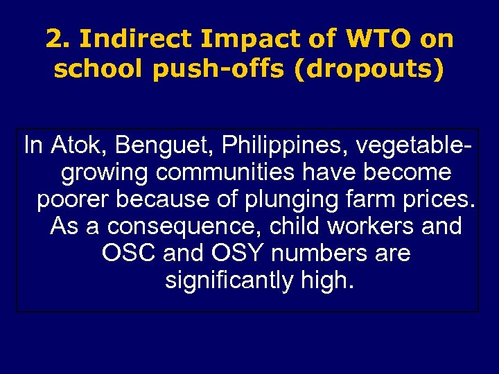 2. Indirect Impact of WTO on school push-offs (dropouts) In Atok, Benguet, Philippines, vegetablegrowing