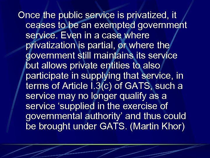 Once the public service is privatized, it ceases to be an exempted government service.