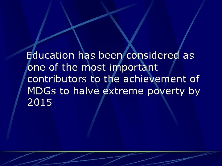 Education has been considered as one of the most important contributors to the achievement