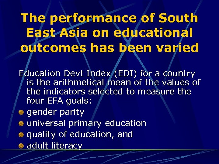 The performance of South East Asia on educational outcomes has been varied Education Devt