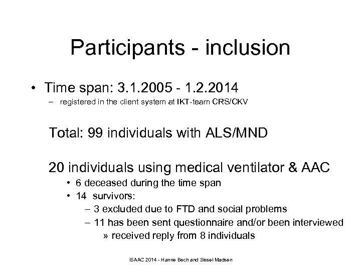 Participants - inclusion • Time span: 3. 1. 2005 - 1. 2. 2014 –
