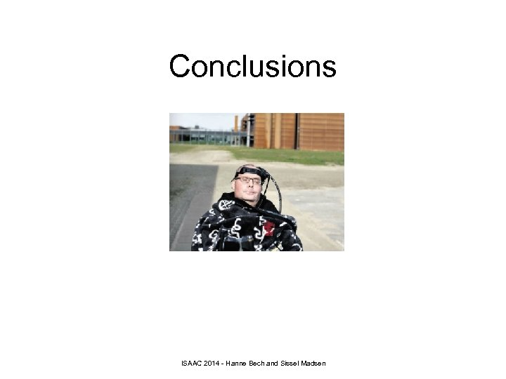 Conclusions ISAAC 2014 - Hanne Bech and Sissel Madsen