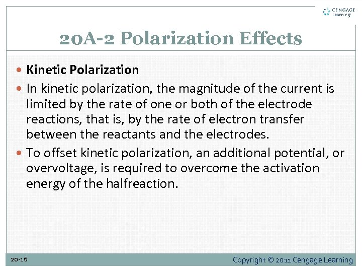 20 A-2 Polarization Effects Kinetic Polarization In kinetic polarization, the magnitude of the current