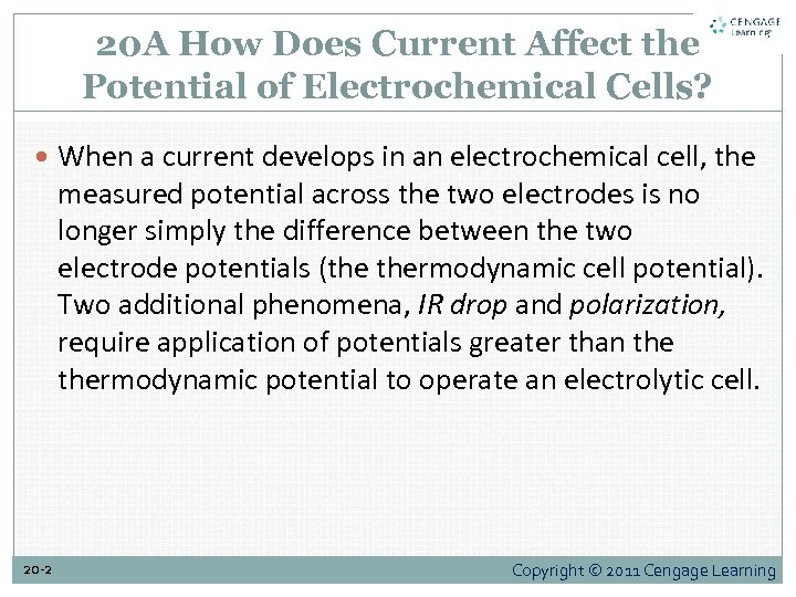 20 A How Does Current Affect the Potential of Electrochemical Cells? When a current