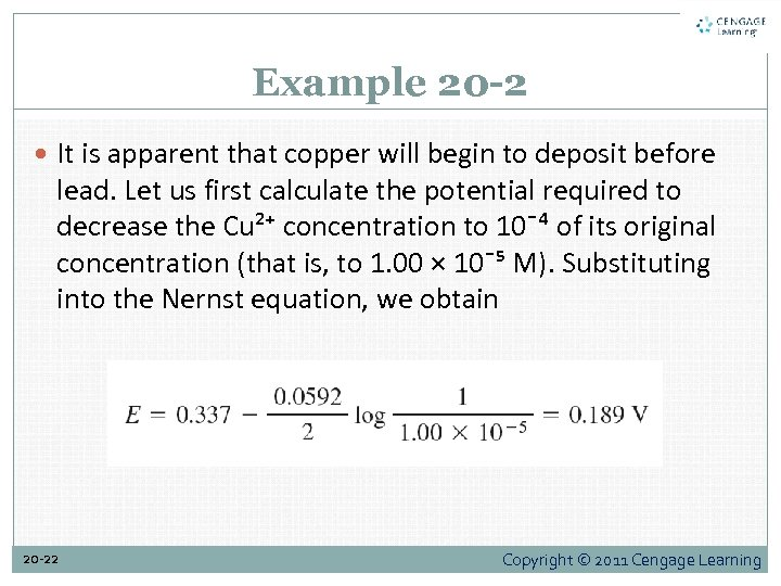 Example 20 -2 It is apparent that copper will begin to deposit before lead.