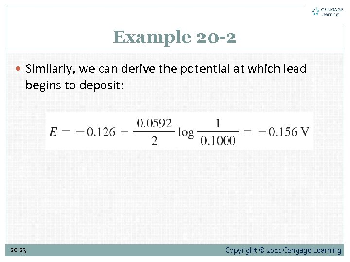 Example 20 -2 Similarly, we can derive the potential at which lead begins to