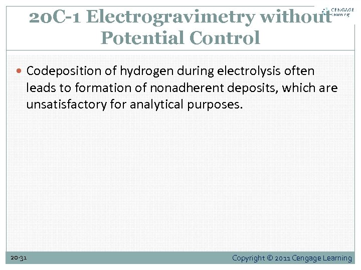 20 C-1 Electrogravimetry without Potential Control Codeposition of hydrogen during electrolysis often leads to