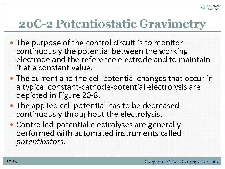 20 C-2 Potentiostatic Gravimetry The purpose of the control circuit is to monitor continuously
