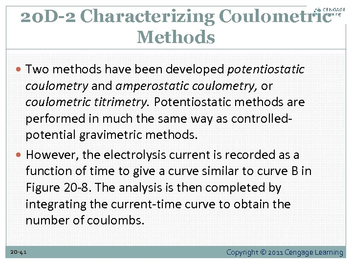 20 D-2 Characterizing Coulometric Methods Two methods have been developed potentiostatic coulometry and amperostatic