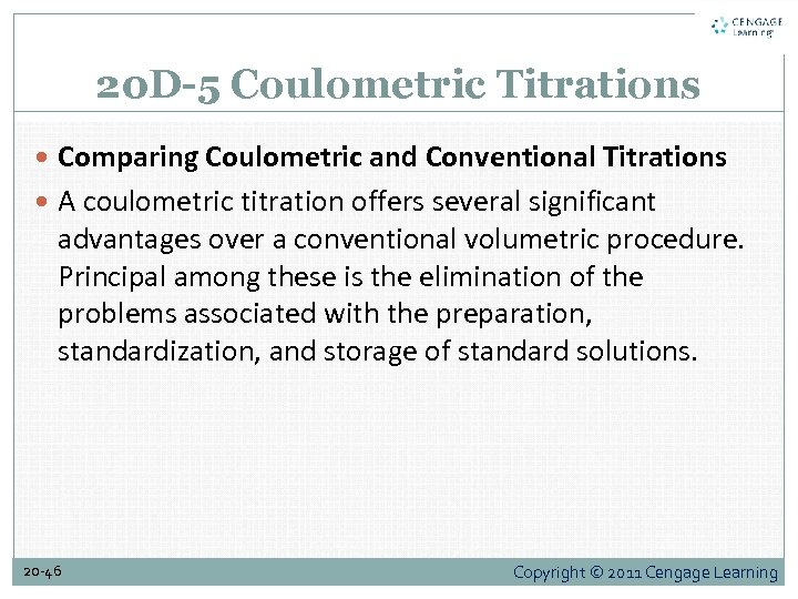 20 D-5 Coulometric Titrations Comparing Coulometric and Conventional Titrations A coulometric titration offers several