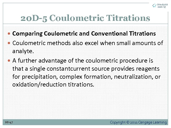 20 D-5 Coulometric Titrations Comparing Coulometric and Conventional Titrations Coulometric methods also excel when