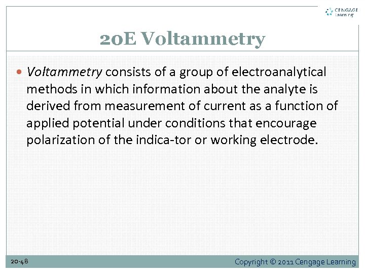 20 E Voltammetry consists of a group of electroanalytical methods in which information about