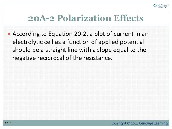 20 A-2 Polarization Effects According to Equation 20 -2, a plot of current in