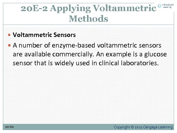20 E-2 Applying Voltammetric Methods Voltammetric Sensors A number of enzyme-based voltammetric sensors are