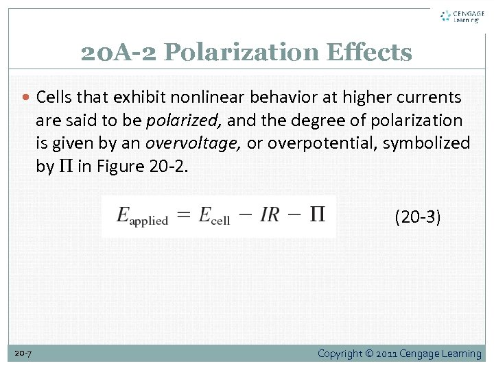 20 A-2 Polarization Effects Cells that exhibit nonlinear behavior at higher currents are said