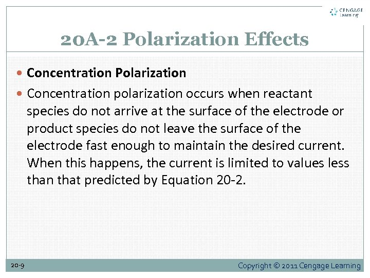 20 A-2 Polarization Effects Concentration Polarization Concentration polarization occurs when reactant species do not