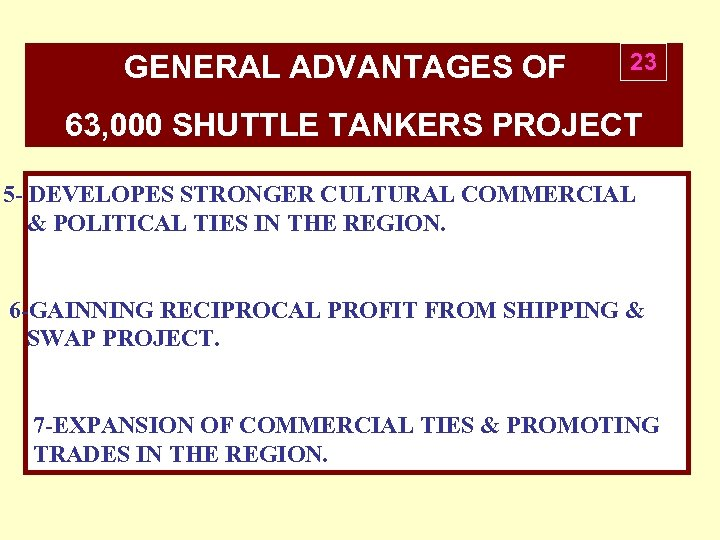 GENERAL ADVANTAGES OF 23 63, 000 SHUTTLE TANKERS PROJECT 5 - DEVELOPES STRONGER CULTURAL