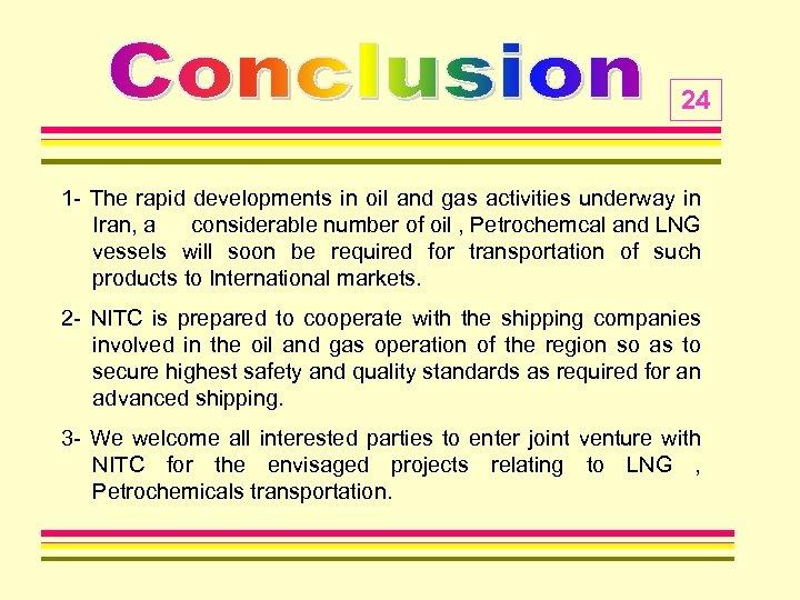 24 1 - The rapid developments in oil and gas activities underway in Iran,