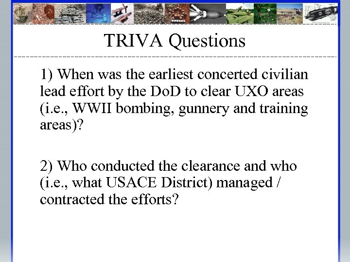 TRIVA Questions 1) When was the earliest concerted civilian lead effort by the Do.